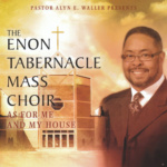 Cover : Pastor Alyn E. Waller Presents The Enon Tabernacle Mass Choir As For Me and My House